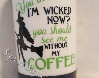 Glitter Coffee Mug, You Think I am Wicked Now, Halloween