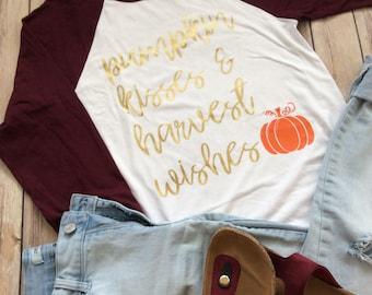 Pumpkin Kisses and Harvest Wishes, Pumpkin Kisses Shirt, Women's Fall Shirt, Women's Shirt for Fall, Cute Fall Shirt, Women's Fall Raglan
