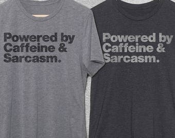 Powered By Caffeine & Sarcasm T-Shirt - Funny Tshirts - Coffee Shirts - Coffee gifts - Womens and Mens funny Shirt - Gift for Coffee Lovers