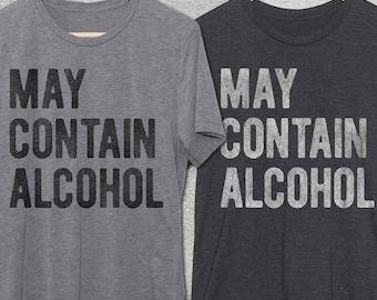 May Contain Alcohol Shirt - Graphic Tee - Funny Tshirts - Gym Shirts - Funny tshirt - Drinking Shirts- T-shirts - Mens funny tshirt -
