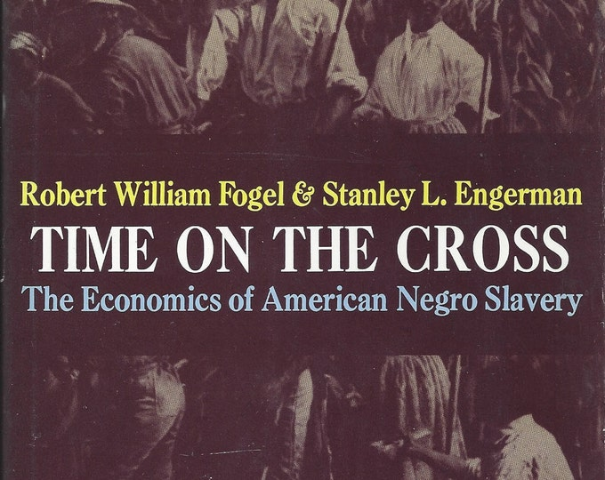 Time on the Cross by Robert William Fogel-Stanley L. Engerman 2 volume set 1st Edition (Hardcover)