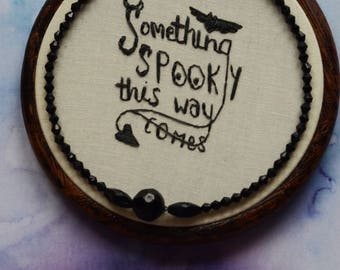 """Something Spooky This Way Comes embroidery art and lettering in 4"""" hoop. Halloween home decor; embroidered beads"""