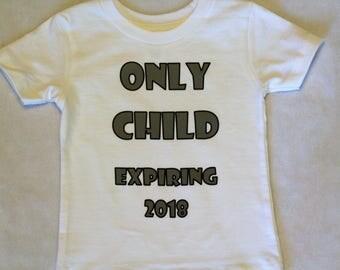 Only Child Expiring shirt/Pregnancy announcement shirt/big brother announcement/Only Child Expiring 2018 shirt/Only Child expiring outfit