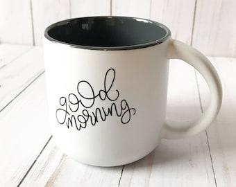 Good Morning coffee mug - good morning coffee mug - good morning - girly coffee mug -  gift for friend - coworker gift - grey coffee mug