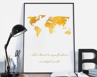 And i think to myself, what a wonderful world, world map print, Gold map of the world, Buy 2 get 2 free,