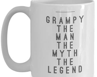 Grampy, The Man, The Myth, The Legend!!! Let him know how much you care with every sip of coffee! 15 oz White Ceramic Mug!