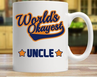 World's okayest uncle, Funny uncle gift, Okayest uncle mug, Gift for uncle, Funny uncle mug, novelty uncle gift