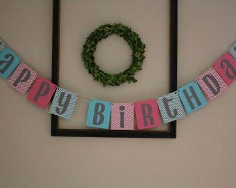 Happy Birthday Banner / Pink & Aqua / Chevron / Birthday Party Decor / Child or Adult Party / Hanging Banner