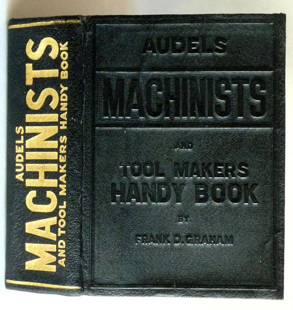 Audels Machinists and Tool Makers Handy Book 1941 by Frank D. Graham - 1st Ed Leather Bound Reference Manual