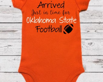 Arrived Just in Time for OSU Football- Oklahoma State University Onesie - Oklahoma State University Onesie - OSU Baby - Pistol Pete Baby