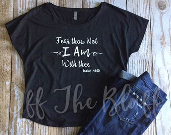 Isaiah 41:10 Fear Thou Not I Am With Thee Black Dolman TShirt