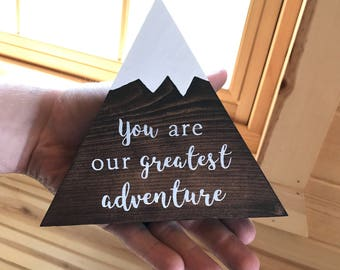 You Are Our Greatest Adventure Mountain Sign Decorative Mountain Shaped Sign Baby Shower Nursery Gift