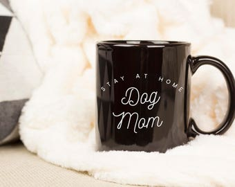 Stay At Home Dog Mom Mug, Fur Mama, Dog Mom Mug, Funny Dog Mom Gift, Pet Mom Mug, Dog Owner Mug, Puppy Mom Coffee Mug, Fur Mama Mug