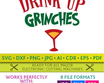 Drink Up Grinches Svg Drink Up Grinches Cut Files Christmas Silhouette Studio Cricut Svg Dxf Jpg Png Eps Pdf Ai Cdr