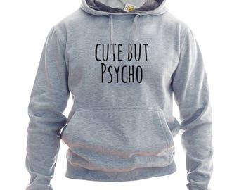 Cute But Psycho Hoodie Or Sweatshirt Cute But Psycho Hoodie Cute But Psycho Cute But Psycho top Cute But Psycho Sweatshirt Tumblr Sweatshirt