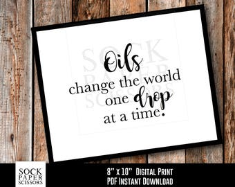 Essential Oil Art, Printable Print, Oils Change the World One Drop at a Time, Essential Oil Saying, Quote,  PDF Digital Download, SKU-REO111