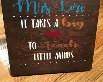 It Takes a Big Heart to Teach Little Minds, wood sign, teacher gift, teacher appreciation, wooden signs