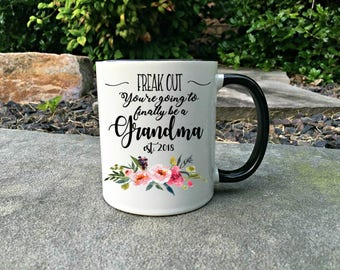New Grandma mug, Freak out you're gonna be a Grandma mug, Grandma mug, New grandma gift, New grandma Mug, Coffee Mug, Expecting gift