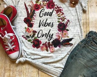 Good Vibes Only Shirt Workout Shirt Yoga Shirt Boho Tee Shirt Tumblr Shirt Beach Tee Trendy Shirt Birthday Gift Boho Shirt Floral T shirt