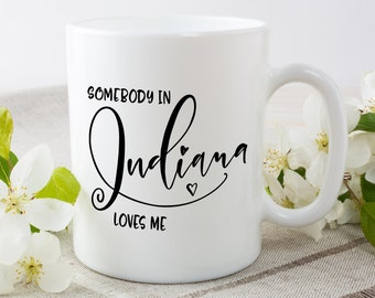 Indiana Mug,Indiana State,State Mug,Miss You Mug,Moving Mug,I Love You Mug,I Love My Girlfriend,I Love My Boyfriend,She Loves Me