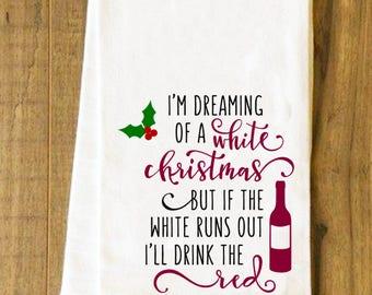 I'm Dreaming of a White Christmas/tea towel/Bar towel/flour sack towel/happy hour/bar gifts/bar accessories/tea towel/Christmas
