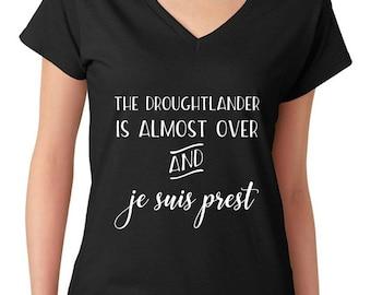 """Droughtlander T-Shirt - """"Je Suis Prest"""" - """"Droughtlander"""" - Outlander Tee - Outlander T-Shirt - T-Shirt - Jamie Fraser - JAMMF - V Neck"""