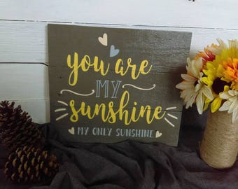 """Rustic """"You are My Sunshine, My Only Sunshine"""" Reclaimed Wood Sign, Wall Art, Home Decor"""