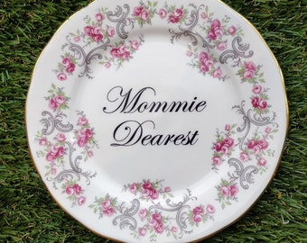 Mommie Dearest - Mother's Day Gift Plate / Dish - customised vintage pink floral plate chintzy upcycled sassy