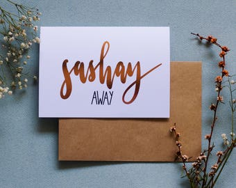 Sashay Away - Greeting Card - A6