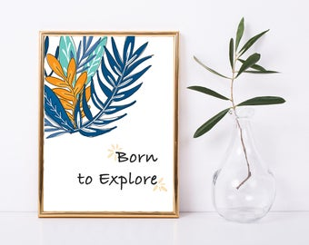 Born to Explore, PRINTABLE, Nursery Art, Children's Print, Instant Download, Kids Decor, Playroom Art, Quote