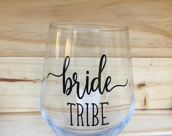 Bride Tribe Stemless Wine Glass// Wedding Party// Bachelorette Party