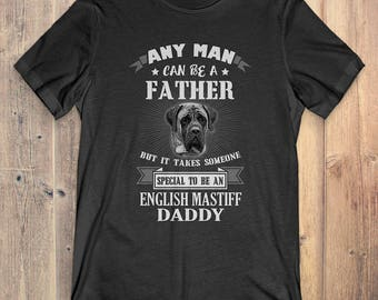 English Mastiff T-shirt: It Takes Someone Special To Be English Mastiff Daddy