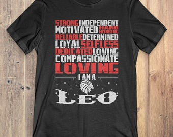 Leo Zodiac T-Shirt Gift: Strong Hard Working Reliable Selfless Dedicated Loving I Am A Leo