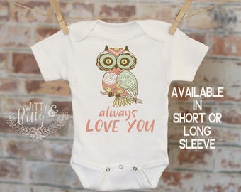 Owl Always Love You Onesie®, Punny Onesie, Cute Animals Onesie, Cute Baby Bodysuit, Cute Onesie, Boho Baby Onesie, Funny Onesie - 233O