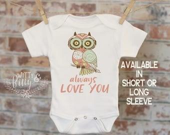 Owl Always Love You Onesie®, Punny Onesie, Cute Animals Onesie, Cute Baby Bodysuit, Cute Onesie, Boho Baby Onesie, Funny Onesie - 233O