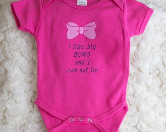 I Like Big Bows and I Cannot Lie / Baby Girl Clothes / Baby Shower Gift / Newborn Gift / Pink girl clothes /  Funny Girls clothes