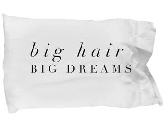 Big Hair Big Dreams Pillow Case, Natural Hair Positivity Pillowcase, Gift for Her, Curly Hair Pillowcase, Trendy Dorm Decoration