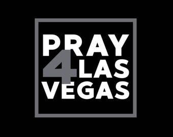 Pray For Las Vegas, Pray for Vegas, Vegas Strong, Sign, Prayer Sign, Shirt, Poster, Decal, Vector, SVG, Cut File, Print, Vinyl, Sticker