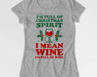 Funny Christmas T Shirt Holiday Gift Ideas For Her Wine Shirt Xmas TShirt Wine Clothing Christmas Present Holiday Outfit Ladies Tee TEP-412