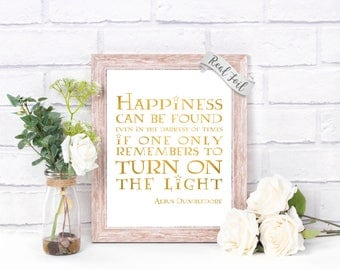 Happiness Can Be Found Even In The Darkest Of Times Harry Potter Artwork Foil Print - Albus Dumbledore Quotes -  Harry Potter Quotes