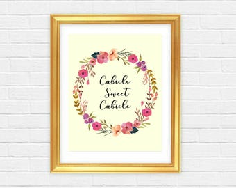 Printable art Cubicle Sweet Cubicle Lovely Watercolor Floral Wall Art Office Workplace Decor Inspirational Motivational Quotes Calligraphy