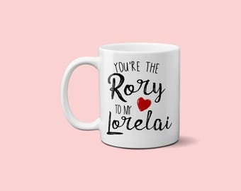 You're the Rory to my Lorelai Coffee Mug - Gilmore Girls Coffee Mug - Gift for Best Friend -  Mom Mug - Best Friend Mug - Design 108