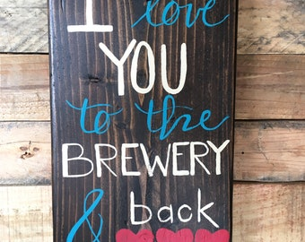 "I Love You to the Brewery & Back Cedar Wood Sign - 15"" x 9.25"" - Jacobean Stain - Customized color and wording - Gift for someone special"