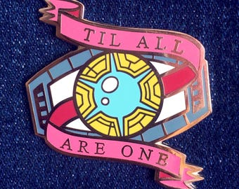 Til All Are One Enamel Pin