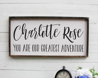 You Are Our Greatest Adventure Personalized Rustic Baby Name Sign, Baby Name Nursery Sign, Nursery Decoration, Rustic Baby Name Nursery Sign