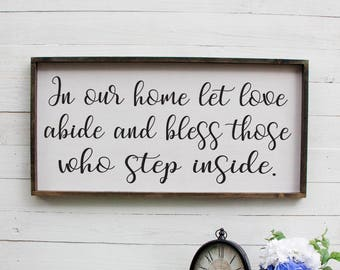 In Our Home Let Love Abide And Bless Those Who Step Inside, Foyer, Large Signs On Wood, Signs, Farmhouse Decor, Farmhouse Wall Decor, Living