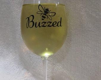 Novelty Buzzed Wine Glass. Superior Quality.
