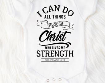 I can do all things through Christ, I can do all thing bodysuit, Phil 4:13 bodysuit, Christian bodysuit, Christian baby shower gift