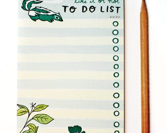 birthday gift, to do list NOTEPAD -- funny gift, boyfriend gift, funny gift for her, like it or not, skunk gift, funny birthday gift, skunks