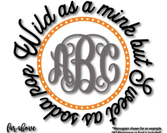 Wild as a Mink  Sweet as Soda Pop Rocky Top Monogram (Monogram NOT included) SVG, EPS, dxf, png, jpg digital cut file Silhouette Cricut